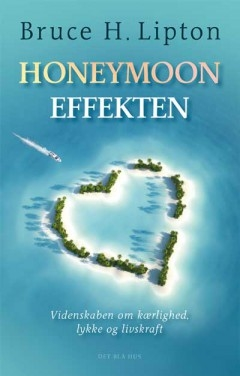 Lipton, Bruce H.: Honeymoon-effekten
