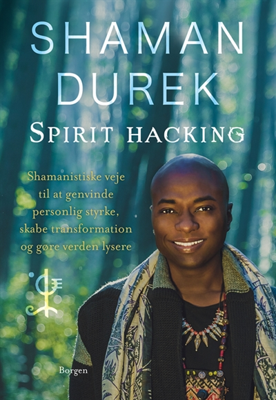 Durek, Shaman: Spirit-hacking